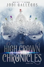 The High Crown Chronicles ebook by Jodi Gallegos