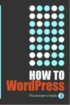HowTo: WordPress 4 eBook by Ric Shreves