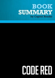 Summary of Code Red: An Economist Explains How to Revive the Healthcare System Without Destroying It - David Dranove ebook by Capitol Reader