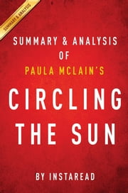 Summary of Circling the Sun - by Paula McLain | Summary & Analysis ebook by Instaread Summaries