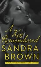 A Kiss Remembered ebook by Sandra Brown