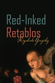 Red-Inked Retablos ebook by Rigoberto González