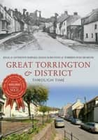 Great Torrington & District Through Time ebook by Julia Barnes, Anthony Barnes, Susan Scrutton