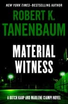Material Witness ebook by Robert K. Tanenbaum