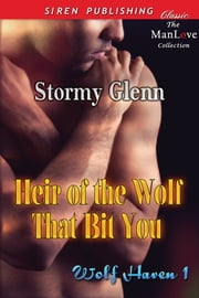 Heir of the Wolf That Bit You ebook by Stormy Glenn