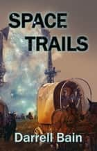 Space Trails ebook by Darrell Bain