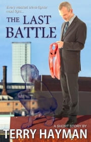 The Last Battle ebook by Terry Hayman