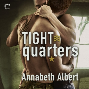 Tight Quarters audiobook by Annabeth Albert