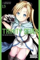 Trinity Seven, Vol. 13 - The Seven Magicians ebook by Kenji Saito, Akinari Nao