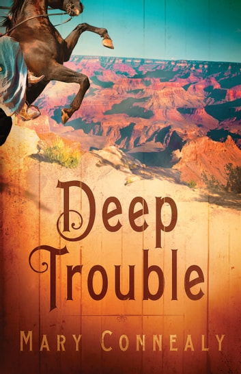 Deep Trouble ebook by Mary Connealy