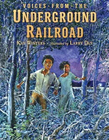 Voices from the Underground Railroad ebook by Kay Winters