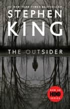 The Outsider - A Novel ebooks by Stephen King