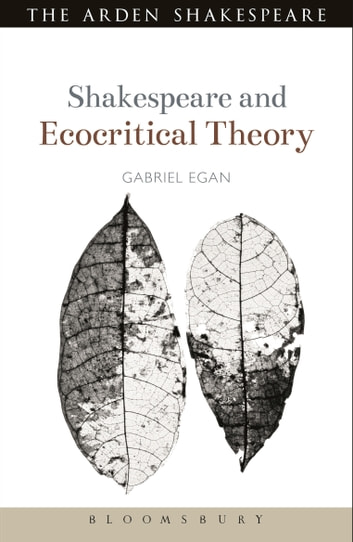 Shakespeare and Ecocritical Theory ebook by Dr Gabriel Egan