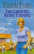 The Carousel Keeps Turning - A woman's journey to escape her brutal past ebook by Pamela Evans