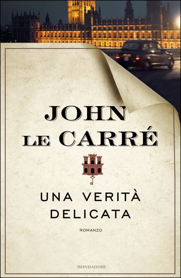 Una verità delicata eBook by John le Carré