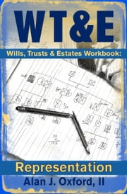 Wills, Trusts & Estates Workbook: Representation ebook by Alan Oxford II