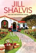 Merry and Bright ebook by Jill Shalvis