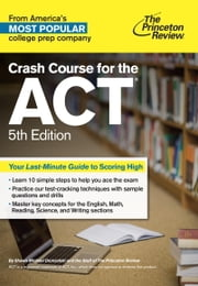 Crash Course for the ACT, 5th Edition ebook by Princeton Review