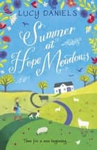 Summer at Hope Meadows: the perfect feel-good summer read - Book 1 ebook by Lucy Daniels
