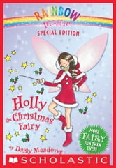 Rainbow Magic Special Edition: Holly the Christmas Fairy ebook by Daisy Meadows