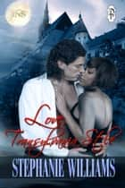 Love, Transylvania Style ebook by Stephanie Williams