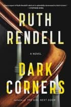Dark Corners ebook by Ruth Rendell