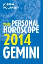 Gemini 2014: Your Personal Horoscope ebook by Joseph Polansky