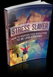 Stress Slayer ebook by Anonymous