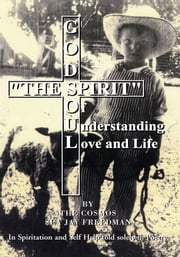 The Spirit of Understanding Love and Life ebook by Sea Jay Freedman