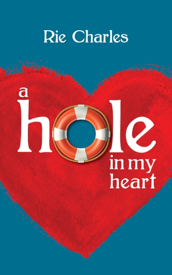 A Hole in My Heart ebook by Rie Charles