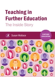 Teaching in Further Education - The Inside Story ebook by Susan Wallace