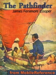 The Pathfinder; Or, The Inland Sea (Mobi Classics) ebook by James Fenimore Cooper