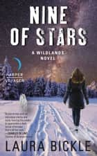 Nine of Stars - A Wildlands Novel ebook by Laura Bickle