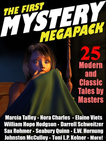 The First Mystery MEGAPACK ® - 25 Modern and Classic Mystery Stories ebook by Marcia Talley Talley,Nora Charles,Elaine Viets