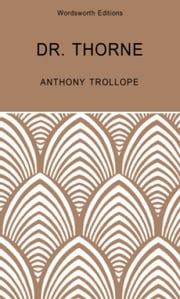 Doctor Thorne: A Barsetshire Novel ebook by Anthony Trollope, Joanna Trollope