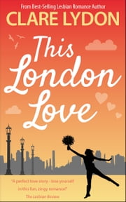 This London Love ebook by Clare Lydon