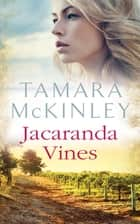 Jacaranda Vines ebook by Tamara McKinley