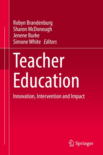 Teacher Education - Innovation, Intervention and Impact ebook by