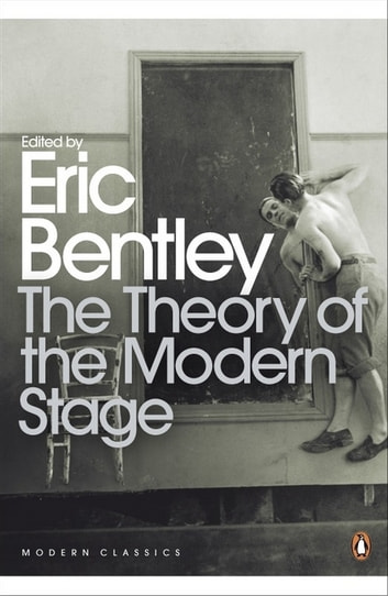 The Theory of the Modern Stage eBook by