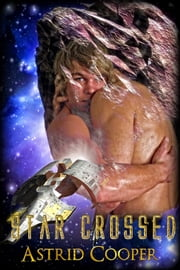 Star Crossed ebook by Astrid Cooper