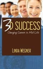 3D Success ebook by Linda Wegner