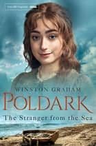 The Stranger From The Sea: A Poldark Novel 8 ebook by Winston Graham