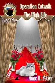 Zvonek 08 Book 4: Operation Catwalk and The High Life ebook by Anne H. Petzer