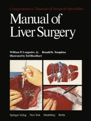 Manual of Liver Surgery ebook by W.P. Longmire, T. Bloodhart, R.K. Tompkins