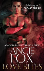 Love Bites ebook by Angie Fox