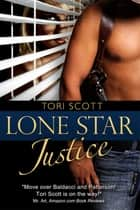 Lone Star Justice ebook by Tori Scott