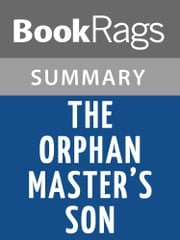 The Orphan Master's Son by Adam Johnson l Summary & Study Guide ebook by BookRags