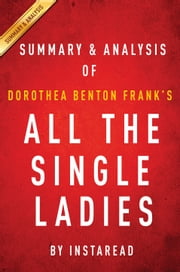 All the Single Ladies by Dorothea Benton Frank | Summary & Analysis ebook by Instaread