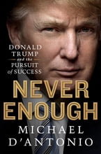 Never Enough, Donald Trump and the Pursuit of Success