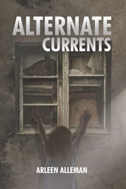 Alternate Currents ebook by Arleen Alleman
